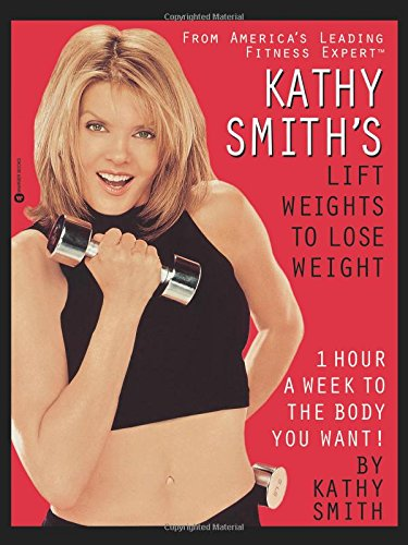 Kathy Smith's Lift Weights to Lose Weight