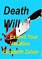 Death Will Extend Your Vacation (Bruce Kohler Mysteries Book 3)