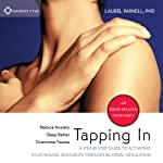 Tapping In: A Step-by-Step Guide to Activating Your Healing Resources Through Bilateral Stimulation | Laurel Parnell PhD