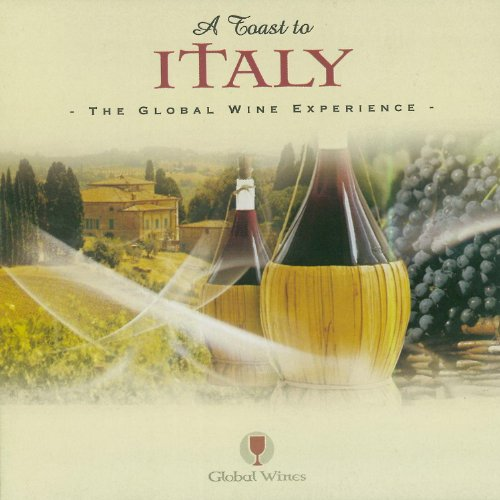 A Toast To Italy - The Global Wine Experience - Digital Music