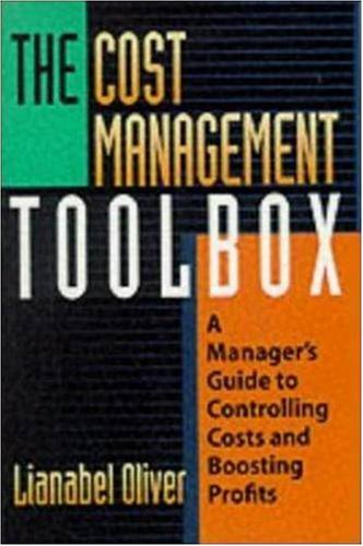 The Cost Management Toolbox: A Manager's Guide to Controlling Costs and Boosting Profits