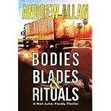 Bodies, Blades & Rituals: A Walt Asher Florida Thriller (The Walt Asher Florida Thriller)