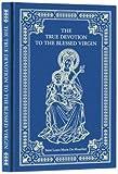 The True Devotion to the Blessed Virgin, De Montfort Saint Louis-Marie, 1905574363