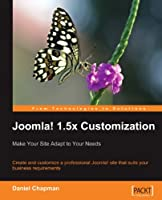 Joomla! 1.5x Customization: Make Your Site Adapt to Your Needs Front Cover