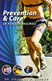 Prevention and Care of Athletic Injuries, Douglas Graham, 1893831124