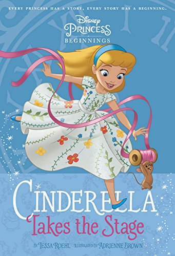 Cinderella Takes The Stage Disney Chapter Book Ebook By