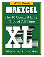 MrExcel XL: The 40 Greatest Excel Tips of All Time Front Cover