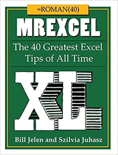 Amazon com: MrExcel XL: The 40 Greatest Excel Tips of All