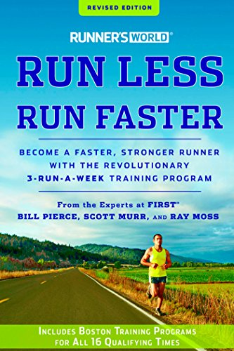 Runner's World Run Less, Run Faster: Become a Faster, Stronger Runner with the Revolutionary 3-Run-a-Week Training Program (Best 30 Minute Workout Routine)