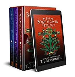 The Bone Flower Trilogy: Complete and Unabridged by [Morganfield, TL]