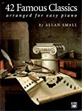 42 famous classics for easy piano - 42 Famous Classics for Easy Piano by (Paperback) Alfred Music New Free Shi