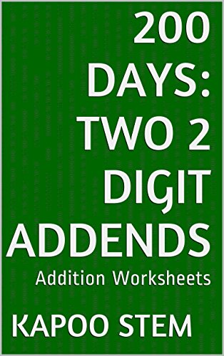 200 Addition Worksheets with Two 2-Digit Addends: Math Practice Workbook (200 Days Math Addition Series) (English Edition)