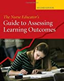 The Nurse Educator's Guide to Assessing Learning Outcomes, Mary E. McDonald, 0763740233