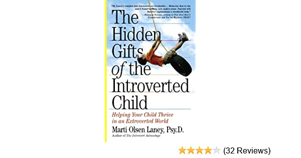 Autisms Hidden Gifts >> The Hidden Gifts Of The Introverted Child Helping Your Child Thrive