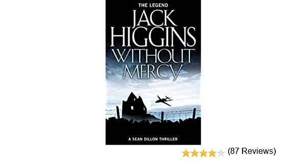 Without mercy sean dillon series book 13 kindle edition by without mercy sean dillon series book 13 kindle edition by jack higgins literature fiction kindle ebooks amazon fandeluxe Epub