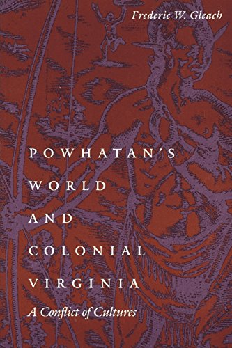 Powhatan's World and Colonial Virginia: A Conflict of Cultures (Studies in the Anthropology of North American Indians)