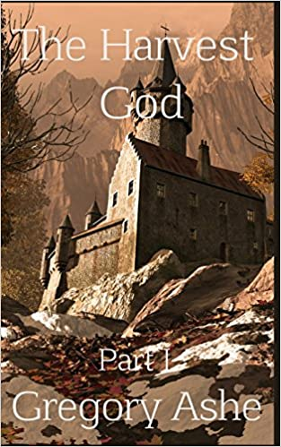 The Harvest God: Part I: Volume 2 (Flesh and Fell)