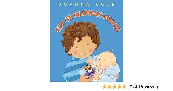 Soy un hermano mayor: Im a Big Brother (Spanish edition): Joanna Cole, Rosalinda Kightley: 9780061900662: Amazon.com: Books