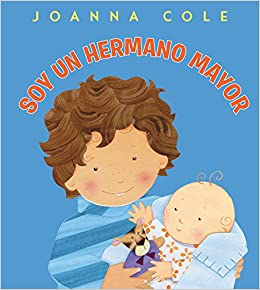 Soy un hermano mayor: Im a Big Brother (Spanish edition): Joanna Cole, Rosalinda Kightley: 9780061900662: Amazon.com: Books