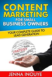Content Marketing for Small Business Owners: Your complete guide to lead generation. (English Edition)