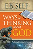 img - for Ways of Thinking about God: The Bible, Philosophy, and Science book / textbook / text book