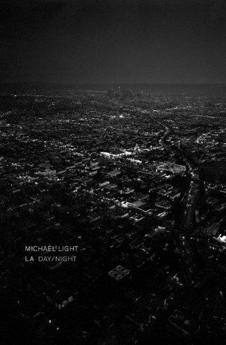 Michael Light: LA Day/LA Night
