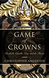 Game of Crowns: Elizabeth, Camilla, Kate, and the Throne (Thorndike Press Large Print Biographies & Memoirs Series)