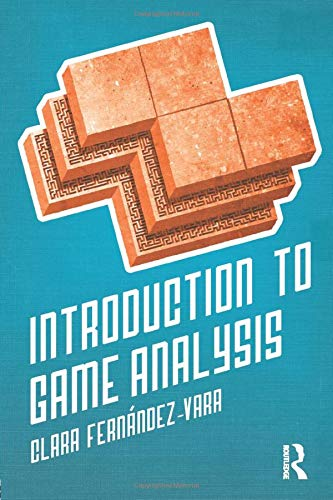 Introduction to Game Analysis: Amazon.es: Fernández-Vara, Clara: Libros en idiomas extranjeros