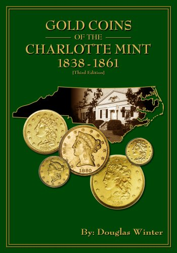 Homes Seal Gold (Gold Coins of the Charlotte Mint: 1838-1861, 3rd Edition)