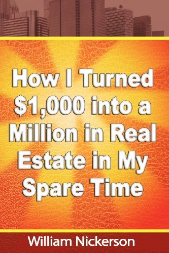 How I Turned $1, 000 into a Million in Real Estate in My Spare Time [Paperback] [2012] (Author) William Nickerson