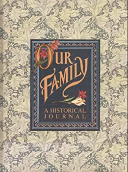 Our Family: A Historical Journal (New Book in Shrink Wrap) 0840725620 Book Cover