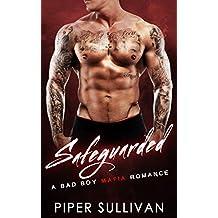 Safeguarded: A Bad Boy Mafia Romance