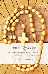 The Rosary: Keeping Company With Jesus and Mary by Karen Edmisten (2009-04-30)