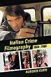 Italian Crime Filmography, 1968-1980, Roberto Curti, 0786469765