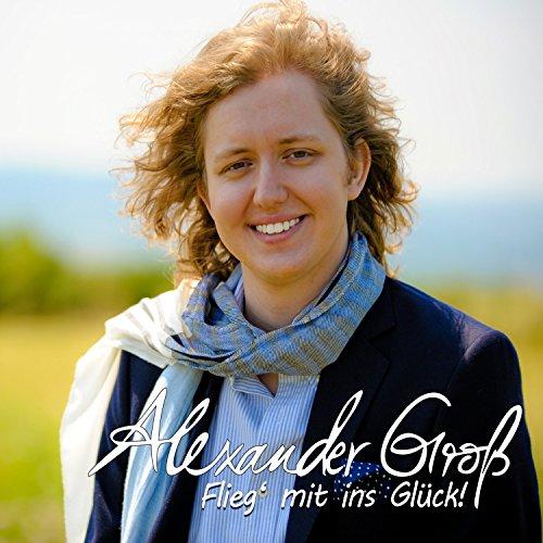 Flieg mit ins Glück by Alexander Gross on Amazon Music
