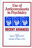 Use of Anticonvulsants in Psychiatry, Post, 0945986009