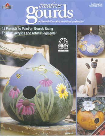 Creative Gourds (13 Projects to Paint on Gourds Using FolkArt Acrylics and Artist's Pigments, Decora - Books Painting Decorative