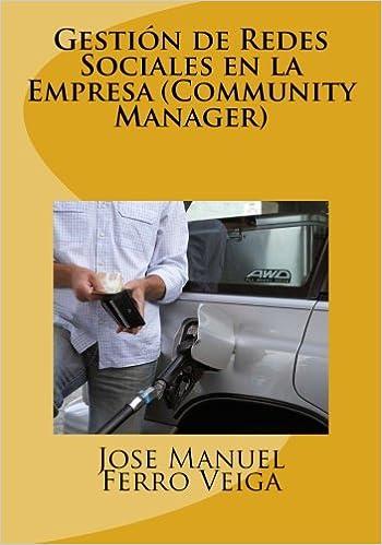 Gestión de Redes Sociales en la Empresa Community Manager: Amazon.es: Jose Manuel Ferro Veiga: Libros