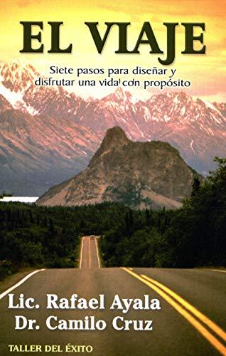 Viaje, El. Siete Pasos Para Diseñar y Disfrutar una Vida con Proposito (Spanish ()