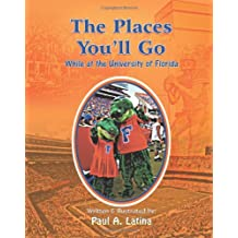 The Places You'll Go: While at the University of Florida