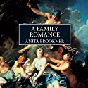 A Family Romance Audiobook by Anita Brookner Narrated by Fiona Shaw