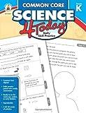 Common Core Science 4 Today, Grade K, Jennifer B. Stith, 1483811239