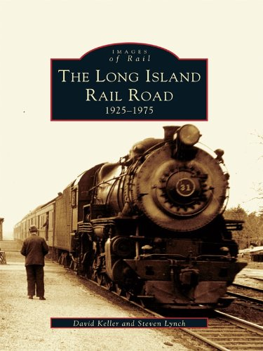 The Long Island Railroad: 1925-1975 (Images of - Tower Water Images