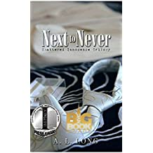 Next to Never: Shattered Innocence Trilogy (Billionaire Romance)