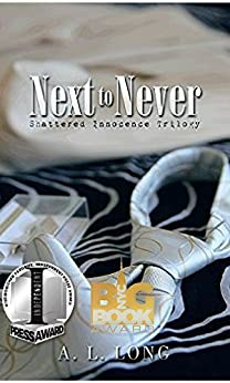 Next to Never: Shattered Innocence Trilogy (Billionaire Romance) by [Long, A.L.]