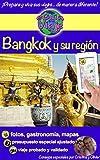 eGuía Viaje: Bangkok y su región: Una hermosa capital y su región - con sus templos y vestigios que te sumerge en su historia llena de acontecimientos... (eGuía Viaje ciudad nº 6) (Spanish Edition)