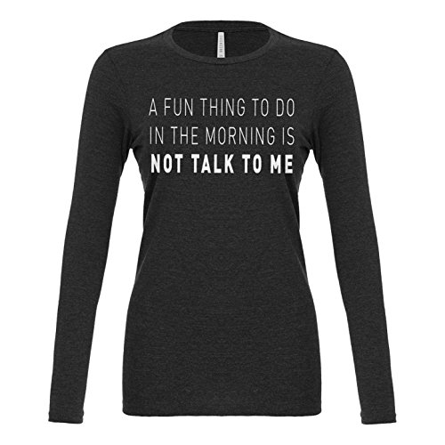 Womens Not Talk to Me Long Sleeve T-Shirt Charcoal Grey Medium (Starbucks Coffee Costume)