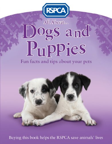 All About Dogs and Puppies (RSPCA)
