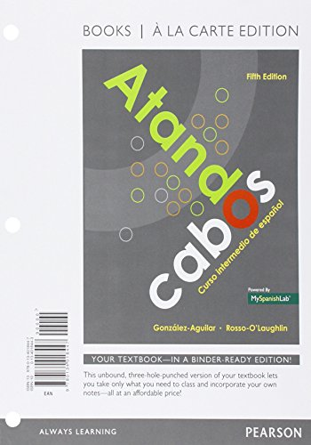 Atando cabos: curso intermedio de español, Books a la Carte Edition (5th Edition)