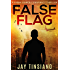 False Flag (A Frank Bowen Conspiracy Thriller Book 1)